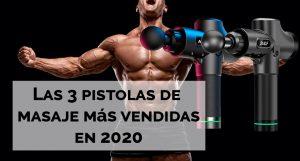 Pistolas de masaje mas vendidas en 2020