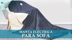 ya puedes comprar en internet las mantas electricas para sofas